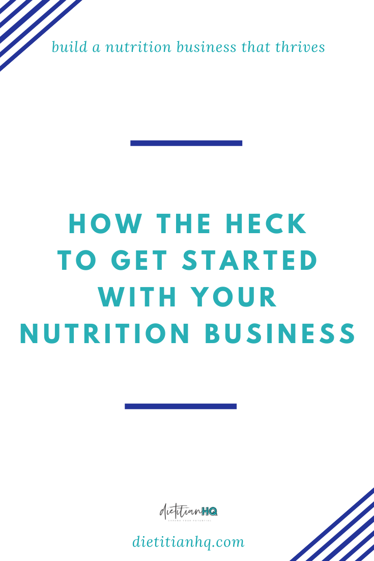 how to start a nutrition business or dietitian private practice